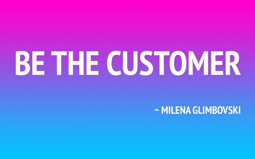 be the customer Milena Glimbovski